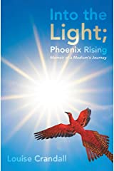 Into the Light; Phoenix Rising: Memoir of a Medium's Journey Kindle Edition