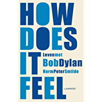 How does it feel?: Leven met Bob Dylan