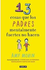 13 cosas que los padres mentalmente fuertes no hacen (Spanish Edition) Kindle Edition