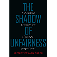 The Shadow of Unfairness: A Plebeian Theory of Liberal Democracy (English Edition)
