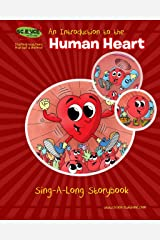 An Introduction to the Human Heart Sing-A-Long Storybook Kindle Edition