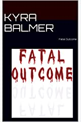 Fatal Outcome Kindle Edition