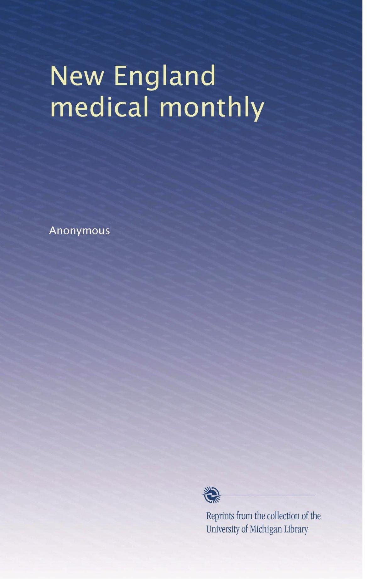 New England medical monthly (Volume 31) pdf