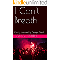 I Can't Breath: Poetry Inspired by George Floyd