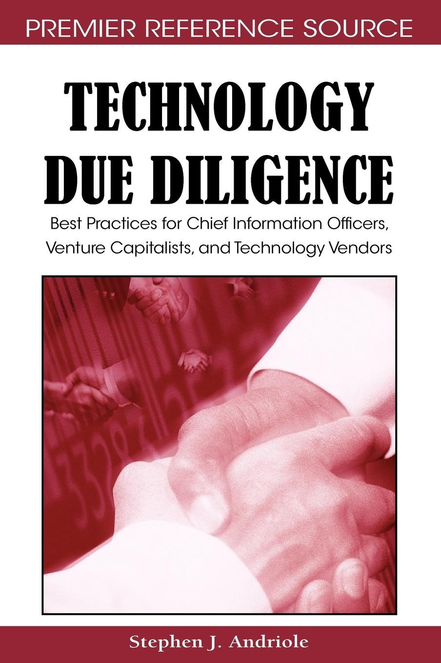 Technology Due Diligence  Best Practices For Chief Information Officers Venture Capitalists And Technology Vendors