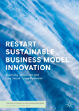 RESTART Sustainable Business Model Innovation (Palgrave Studies in Sustainable Business In Association with Future Earth)