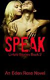 Speak: An Untold Series Story (Untold Stories Book 2)