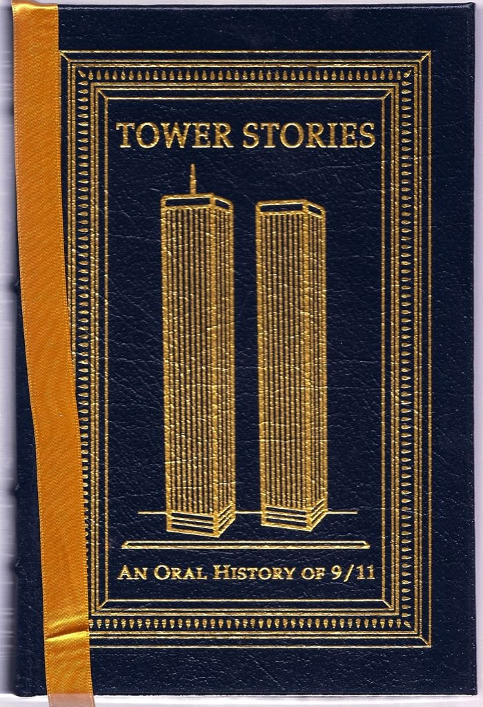 Read Online Tower Stories: An Oral History Of 9/11 (Leather Bound) ebook