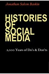 Histories of Social Media, Second Edition: 2,000 Years of Do's and Don'ts Kindle Edition