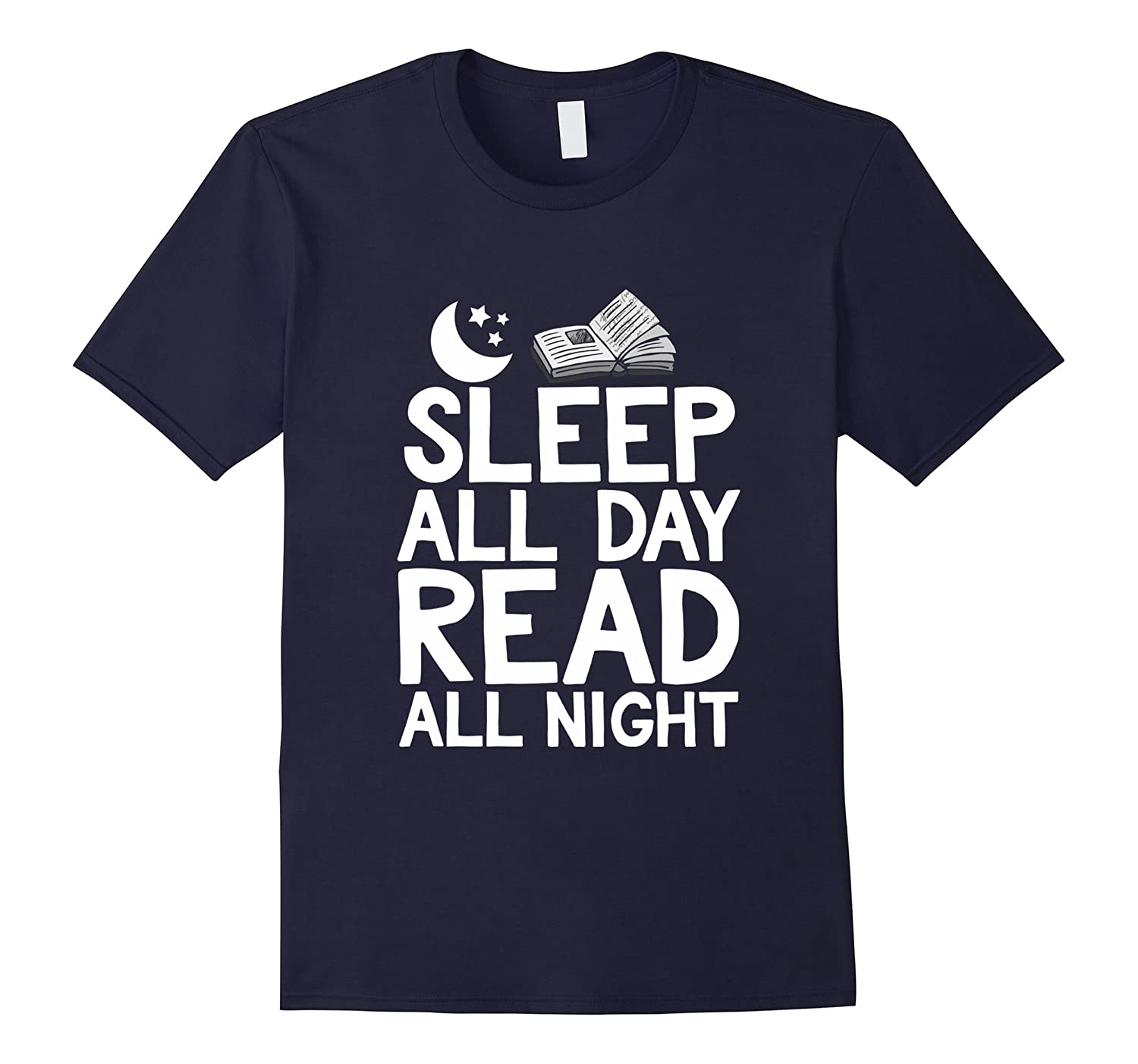 Books Shirt Sleep All Day Read All Night for Reading Fans-CL