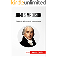 James Madison: El padre de la Constitución estadounidense (Historia)
