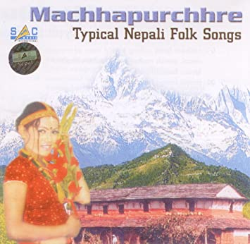 various - Machhapurchhre: Typical Nepali Folk Songs - Amazon