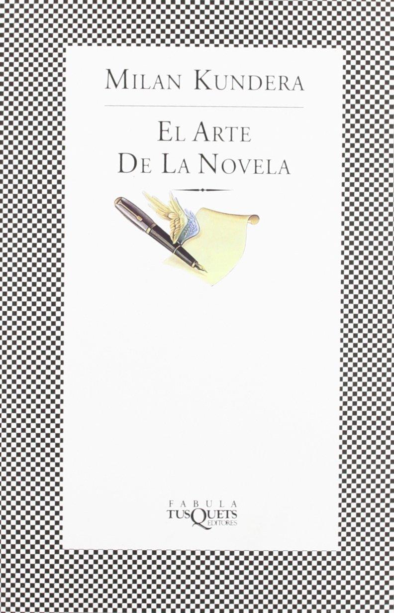 El arte de la novela (FÁBULA): Amazon.es: Milan Kundera: Libros
