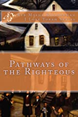 Pathways of the Righteous (I Love Torah Series) Kindle Edition