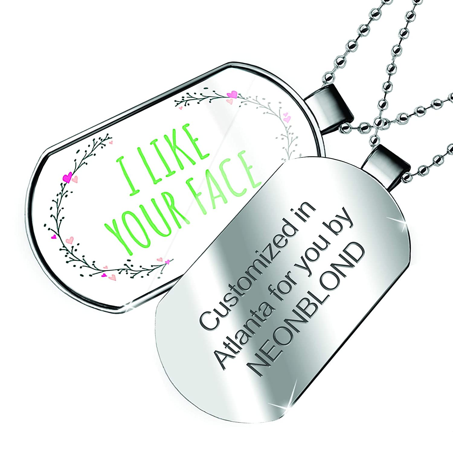 NEONBLOND Personalized Name Engraved I Like Your Face Valentines Day Heart Wreath Dogtag Necklace