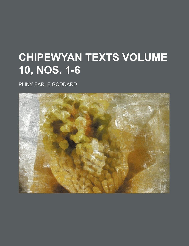 Read Online Chipewyan texts Volume 10, nos. 1-6 pdf epub