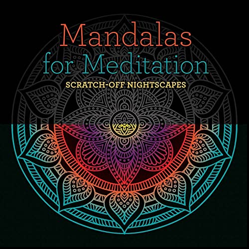 Mandalas for Meditation: Scratch-Off Night Scapes