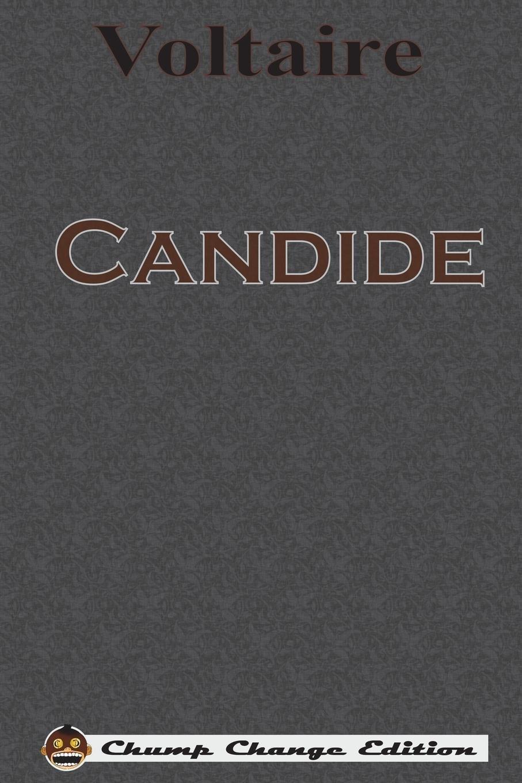 Candide (Chump Change Edition): Voltaire: 9781640320413: Amazon.com: Books