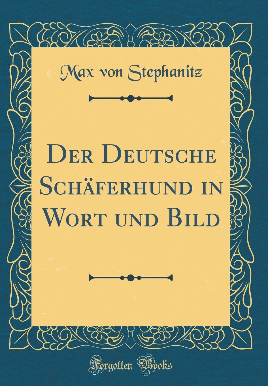 Der Deutsche Schäferhund in Wort und Bild (Classic Reprint)