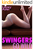 SWINGERS GO WILD: An Amber & Braden Tale (Swinging/Swapping/Hotwife/Wife-Share)