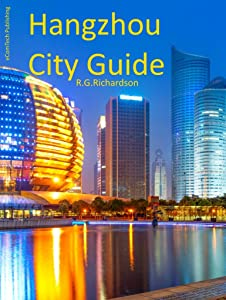 Hangzhou City Guide (Asia Travel Series Book 114)