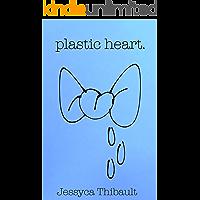 plastic heart. (dollhouse poems Book 3)
