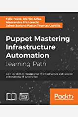 Puppet: Mastering Infrastructure Automation Kindle Edition