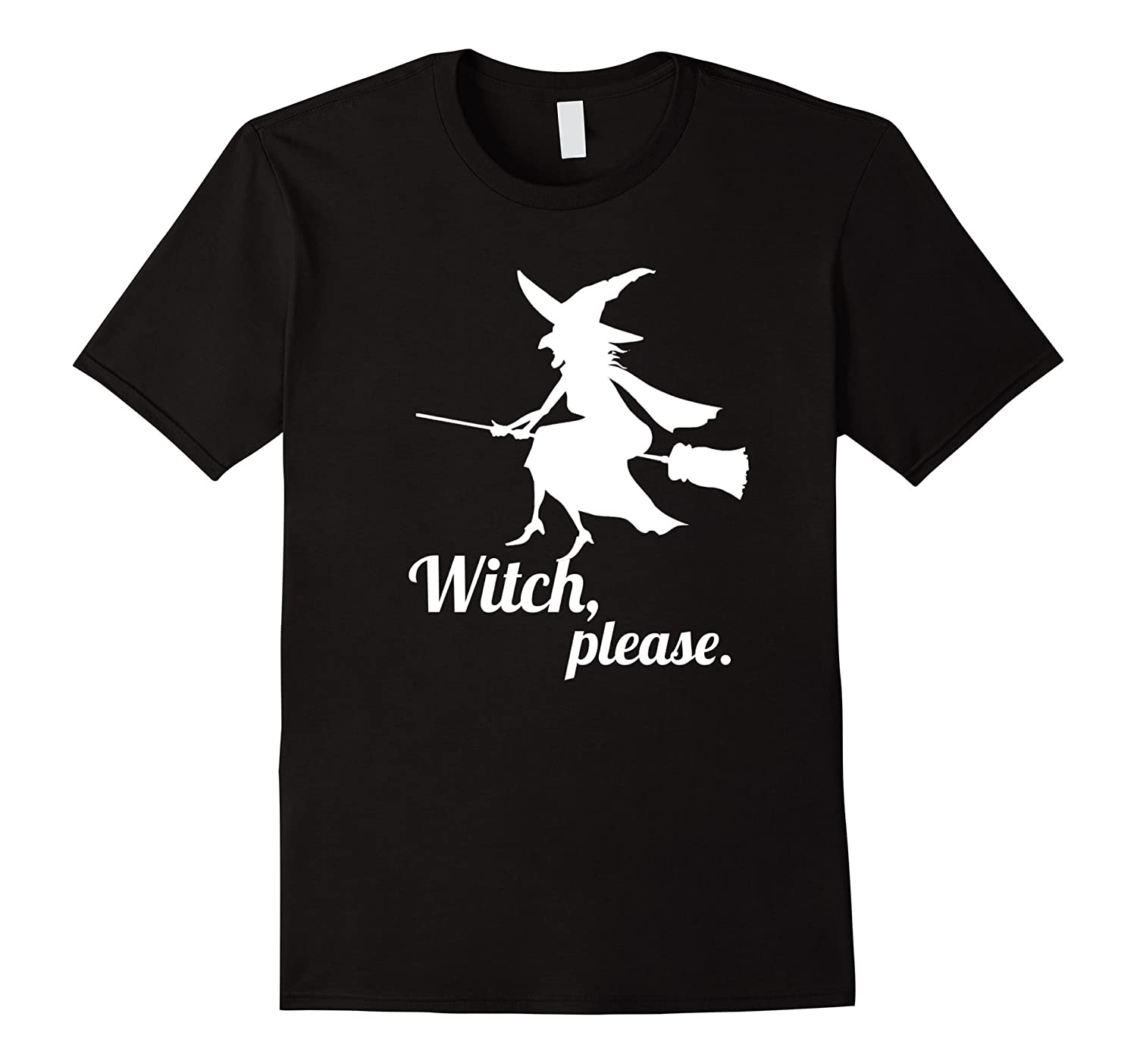 Witch Please Halloween Costume T-Shirt for men and women