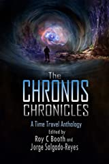 The Chronos Chronicles: a time travel anthology Paperback