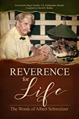 Reverence for Life: The Words of Albert Schweitzer