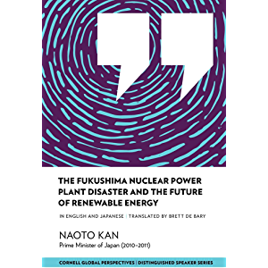 The Fukushima Nuclear Power Plant Disaster and the Future of Renewable Energy (Distinguished Speakers Series)