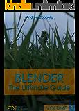 BLENDER - THE ULTIMATE GUIDE - VOLUME 1