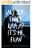 Are you there, Kayla? It's me, Evan: The Best Part of Hello Bonus Chapter