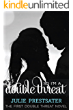 So I'm a Double Threat (Double Threat Series Book 1)