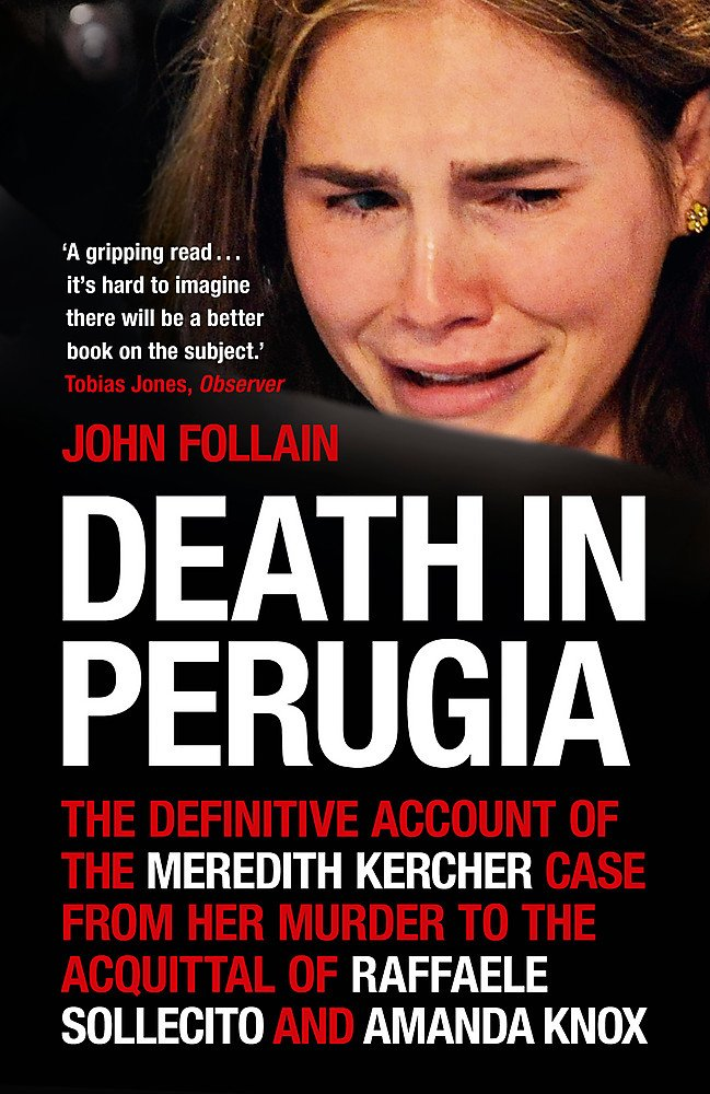 Read Online Death in Perugia: The Definitive Account of the Meredith Kercher case from her murder to the acquittal of Raffaele Sollecito and Amanda Knox pdf