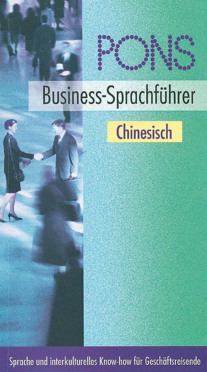 PONS Business-Sprachführer. Sprache und interkulturelles Know-how für Geschäftsreisende: PONS Business-Sprachführer, Chinesisch