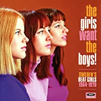 Girls Want The Boys Swedish Beat Girls 19641970