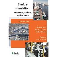 Simio y Simulacion: MODELADO, ANALISIS,  APLICACIONES: Cuarta Edicion - Espanol