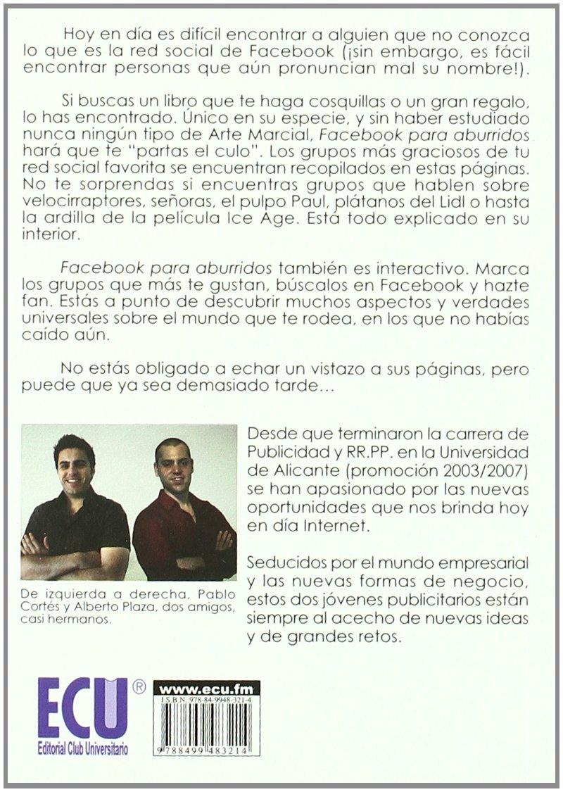 Facebook para aburridos: Alberto ; Cortés Carranza, Pablo Plaza Nogueira: 9788499483214: Amazon.com: Books