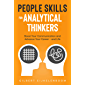 People Skills for Analytical Thinkers: Boost Your Communication and Advance Your Career - and Life (English Edition)