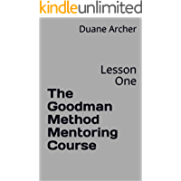 The Goodman Method Mentoring Course: Lesson One (Goodman Method of Trading Book 1)