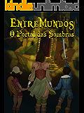 Entre Mundos : O Portal das Sombras
