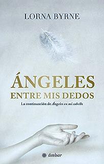 Ángeles entre mis dedos (Spanish Edition)