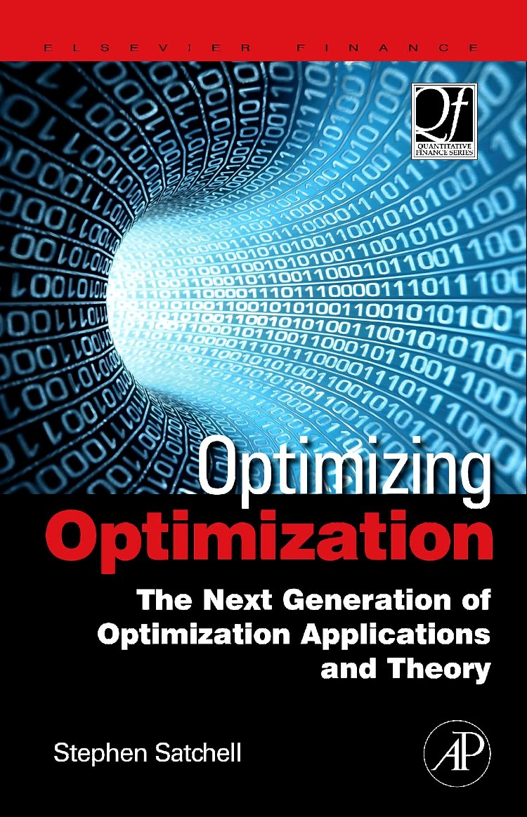 Optimizing Optimization: The Next Generation of Optimization Applications and Theory (Quantitative Finance) by Academic Press