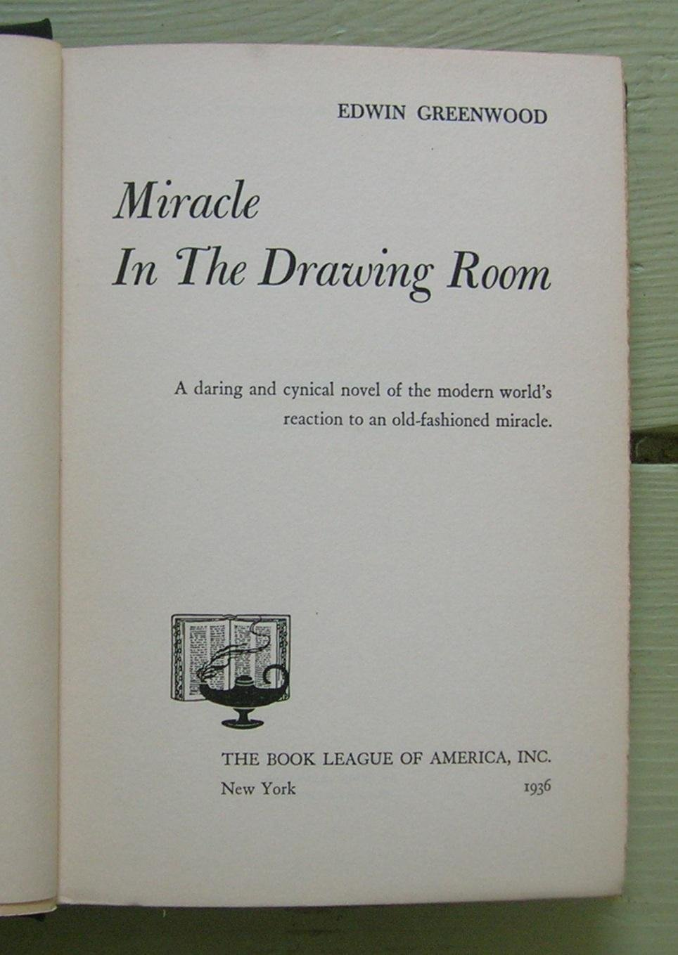 A Plea For Traditional And >> Miracle In The Drawing Room Edwin Greenwood Amazon Com Books