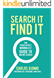 Search It, Find It: The Translator's Minimalist Guide to Online Search (English Edition)
