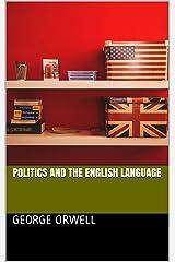 Politics and the English language Kindle Edition