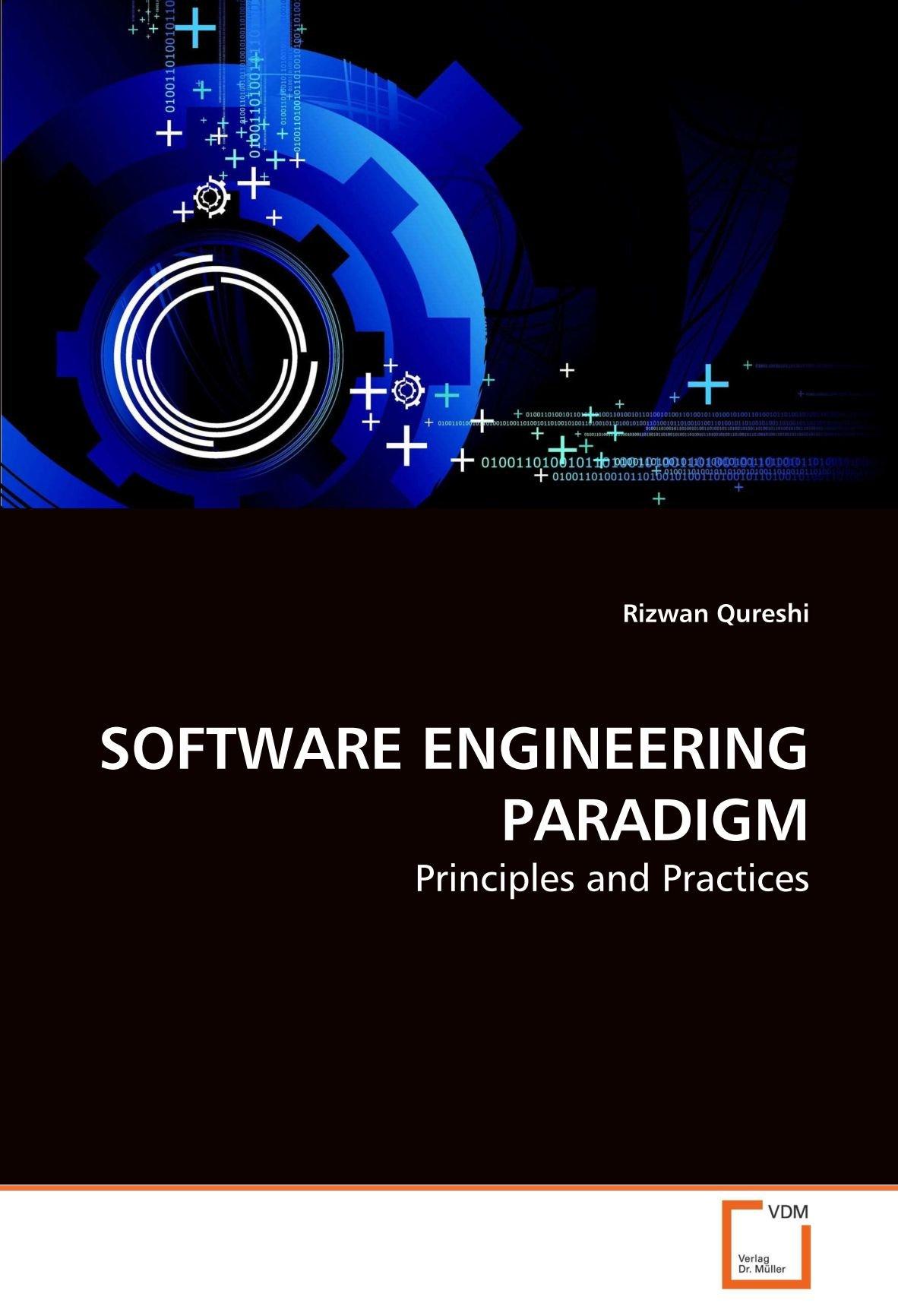 Software Engineering Paradigm Principles And Practices Qureshi Rizwan 9783639261455 Amazon Com Books