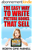 The Easy Way to Write Picture Books That Sell (English Edition)