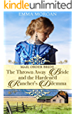 Mail Order Bride: The Thrown Away Bride and the Hardened Rancher's Dilemma